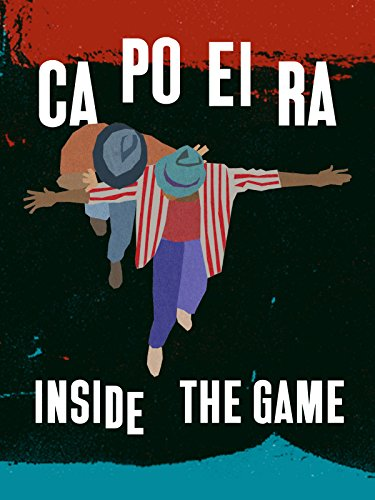 Capoeira, Inside The Game [OV] (Game Change Film)