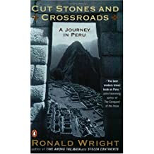 Cut Stones and Crossroads : A Journey in the Two Worlds of Peru