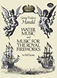 Water Music & Music For The Royal Fireworks (Full Score): Partitur, Dirigierpartitur für Orchester (Dover Music Scores)