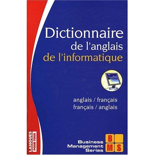 DICT DE L ANGLAIS INFORMATIQUE
