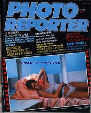 PHOTO REPORTER [No 78] du 01/04/1985 - 10 BOITIERS - LES PAPOUS MAGICIENS - LES MANNEQUINS - KONICA - LEICA - MINOLTA - OLYMPUS - UN FOU DU NU - NEW YORK - VINCENT BERG.