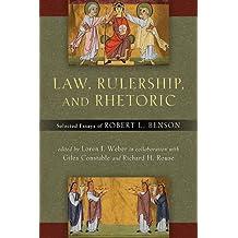 Law, Rulership, and Rhetoric: Selected Essays of Robert L. Benson