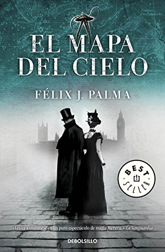 El mapa del cielo (Trilogía victoriana 2) (BEST SELLER) por Félix J. Palma