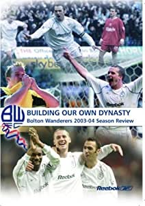 Bolton Wanderers Fc: Season Review 2003/2004 [VHS]