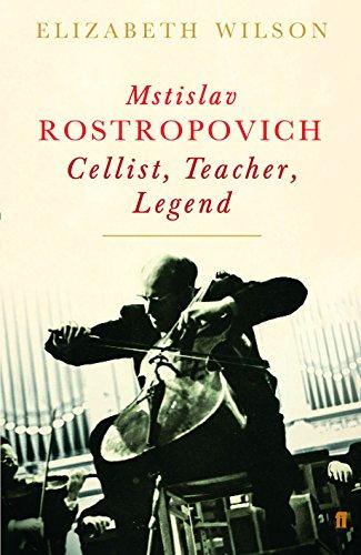 Mstislav Rostropovich: Cellist, Teacher, Legend por Elizabeth Wilson
