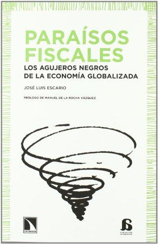 Paraisos Fiscales (Alternativas) por José Luís Escario