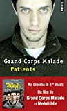 Patients | Grand Corps Malade (1977-....). Auteur