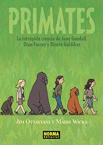 Primates. La intrépida ciencia de Jane Goodall, Dian Fossey y Biruté Galdikas (Comic Usa)