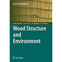 Wood Structure and Environment (Springer Series in Wood Science)
