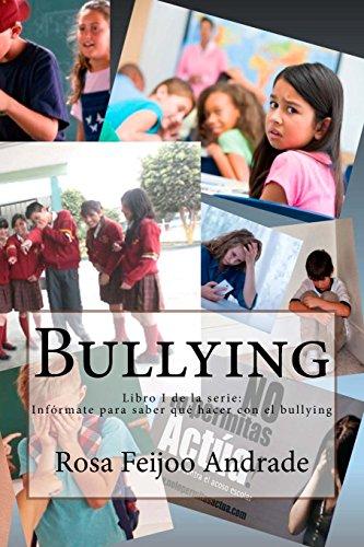 Bullying: ¿Qué es, cómo surge? Diálogo abierto en base a experiencias (Infórmate para saber qué hacer con el bullying, Band 1)