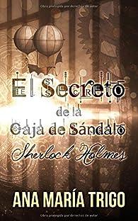 El secreto de la caja de sándalo: Sherlock Holmes par  Ana María Trigo