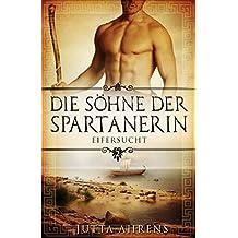 Die Söhne der Spartanerin: Eifersucht