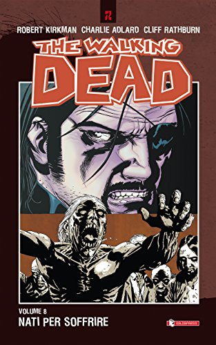 Download The Walking Dead vol. 8 - Nati per soffrire