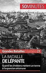 La bataille de Lpante: Quand les chrtiens mettent un terme � lexpansion ottomane