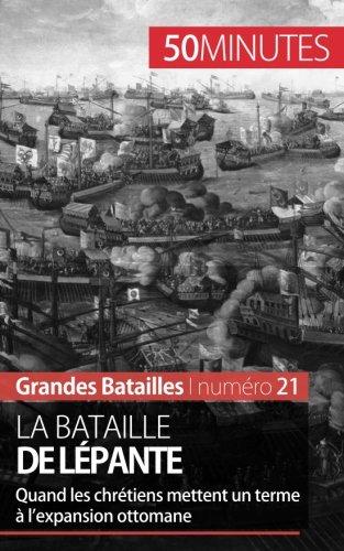 La bataille de Lpante: Quand les chrtiens mettent un terme  lexpansion ottomane
