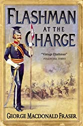Flashman at the Charge: From the Flashman Papers, 1854-55