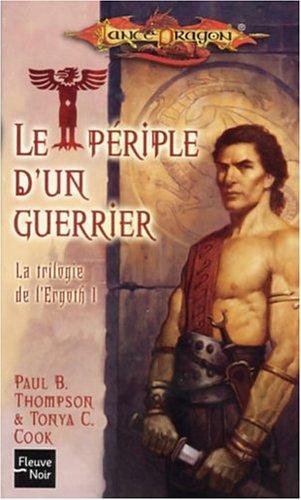 La trilogie de l'Ergoth, Tome 1 : Le périple d'un guerrier par Paul-B Thompson