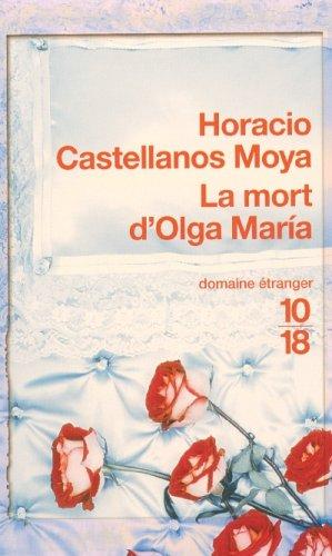MORT D OLGA MARIA par HORACIO CASTELLANOS MOYA