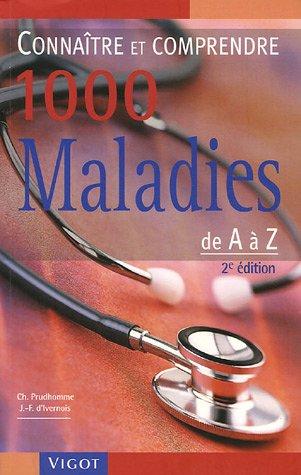 Connaître et comprendre 1000 maladies de A à Z par Christophe Prudhomme, Jean-François d' Ivernois