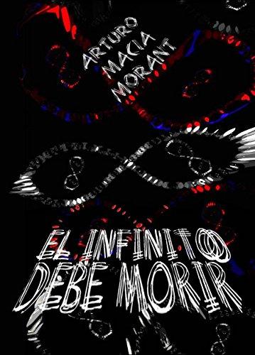 El Infinito Debe Morir Trilogía De Los Infinitos Novelas