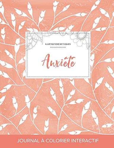 Journal de Coloration Adulte: Anxiete (Illustrations Mythiques, Coquelicots Peche) par Courtney Wegner