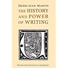 The History and Power of Writing by Henri-Jean Martin (1995-10-15)