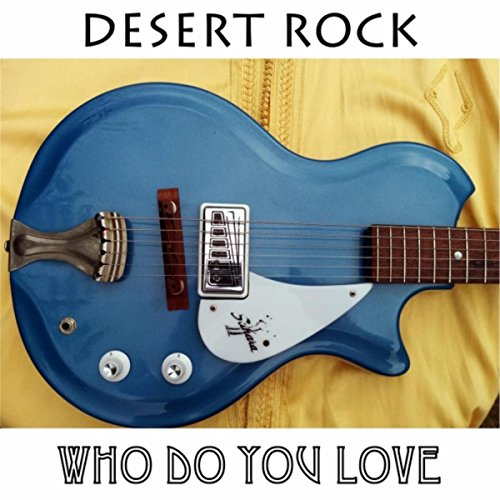 Who Do You Love (Desert Rock)