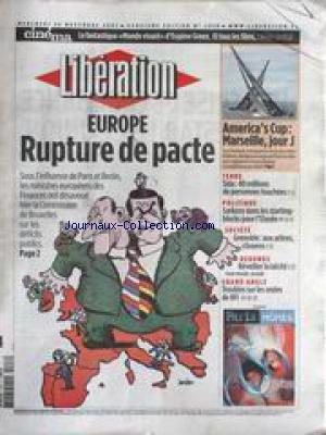 LIBERATION [No 7010] du 26/11/2003 - EUGENE GREEN - EUROPE - RUPTURE DE PACTE - AMERICA'S CUP - MARSEILLE - SIDA - 40 MILLIONS DE PERSONNES TOUCHEES - SARKOZY DANS LES STARTING-BLOCK POUR L'ELYSEE - GRENOBLE - AUX ARBRES CITOYENS - REVEILLER LA LAICITE.