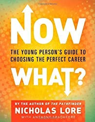 Now What?: The Young Person's Guide to Choosing the perfect Career Original Edition by Lore, Nicholas [2008]