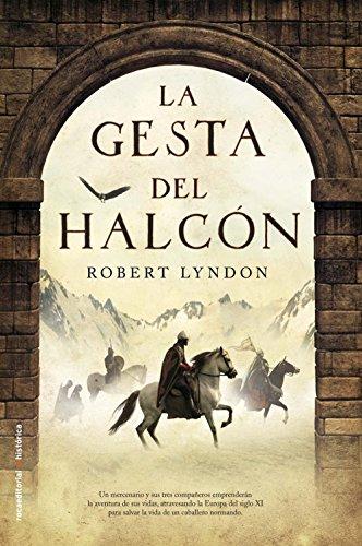 La gesta del halcón (Novela Historica (roca)) por Robert Lyndon
