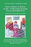 Diario ricettario di Simona Cavalli. Ricette prese dal baule di sua madre Mina Zurli