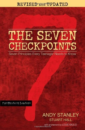 By Andy Stanley Seven Checkpoints for Student Leaders: Seven Principles Every Teenager Needs to Know (Rev Upd) [Paperback]