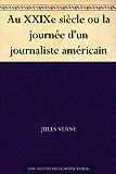 Au XXIXe siècle ou la journée d'un journaliste américain