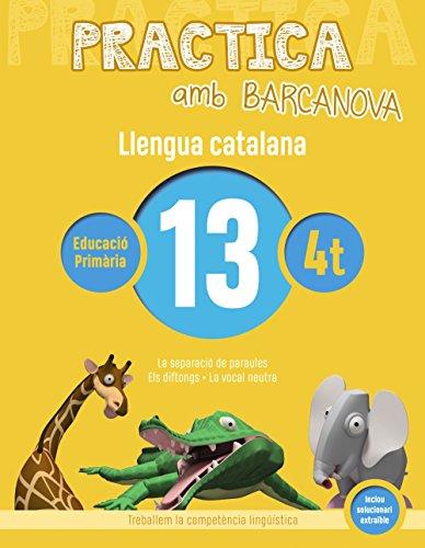 Practica amb Barcanova 13. Llengua catalana: La separació de paraules. Els diftongs. La vocal neutra (Materials Educatius - Material Complementari Primària)