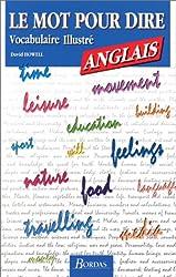 Le mot pour dire ANGLAIS - Vocabulaire illustré  (Ancienne Edition)