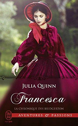 La chronique des Bridgerton (Tome 6) - Francesca par [Quinn, Julia]