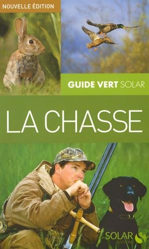 La chasse / Jean-Claude Chantelat, Christophe Lorgnier du Mesnil  