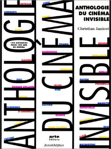 Anthologie du cinéma invisible : 100 scénarios pour 100 ans de cinéma par Christian Janicot