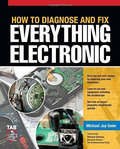 How to Diagnose and Fix Everything Electronic por Geier