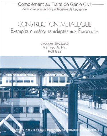 CONSTRUCTION METALLIQUE. Exemples numériques adaptés aux Eurocodes, Complément au Traité de Génie Civil de l'Ecole polytechnique fédérale de Lausanne