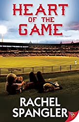 Heart of the Game by Rachel Spangler (2015-03-17)
