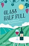 #6: Glass Half Full: The Ups and Downs of Vineyard Life in France
