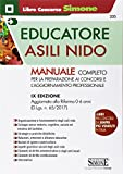 L'educatore negli asili nido. Manuale per la preparazione ai concorsi e per l'aggiornamento professionale