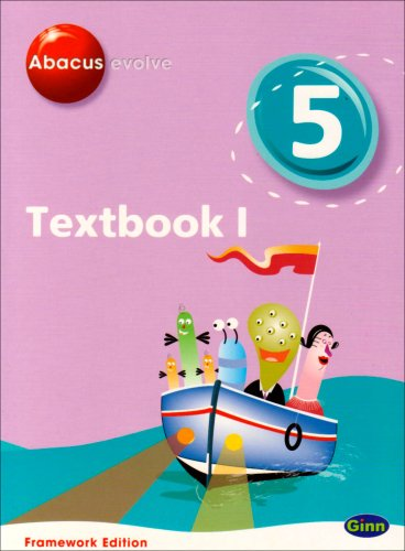Abacus Evolve Framework Edition Year 5/P6: Textbook 1: Textbook No. 1 (Abacus Evolve Fwk (2007))