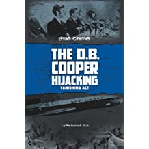 The D.B. Cooper Hijacking: Vanishing Act (True Crime): Written by Kay Melchisedech Olson, 2010 Edition, Publisher: Compass Point Books [Library Binding]