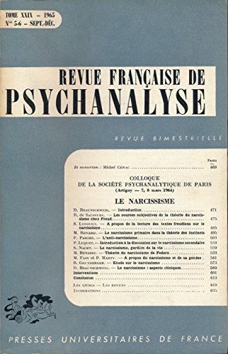 Revue franaise de psychanalyse, Tome XXIX, N 5-6, Septembre-Dcembre 1965 : Le narcissisme (Colloque de la Socit Psychanalytique de Paris, Artigny, 7 et 8 mars 1964) - Introduction de Denise Braunschweig - Index alphabtique