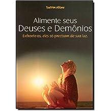 Alimente Seus Deuses e Demônios (Em Portuguese do Brasil)
