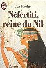 Néfertiti, reine du Nil par Rachet