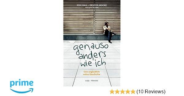 Genauso anders wie ich: Eine unglaublich wahre Geschichte: Amazon.de ...