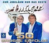 Songtexte von Amigos - 50 Grosse Erfolge - Zum Jubiläum Nur Das Beste